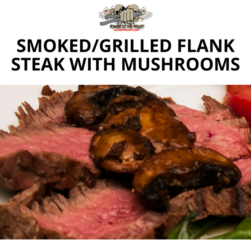 Smoked/Grilled Flank Steak With Mushrooms